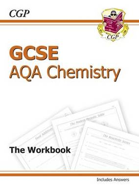 GCSE Chemistry AQA Workbook (including Answers) - Higher by Richard Parsons