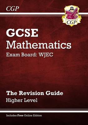GCSE Maths WJEC Revision Guide with Online Edition - Higher (A*-G Resits) by Richard Parsons