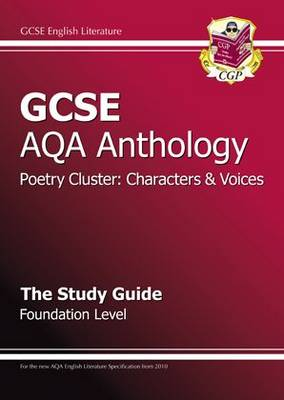 GCSE AQA Anthology Poetry Study Guide (Characters & Voices) Foundation (A*-G Course) by CGP Books