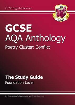 GCSE Anthology AQA Poetry Study Guide (Conflict) Foundation (A*-G Course) by CGP Books