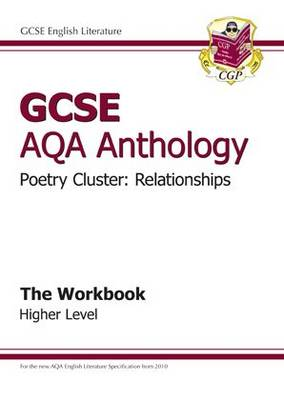 GCSE AQA Anthology Poetry Workbook (Relationships) Higher (A*-G Course) by CGP Books