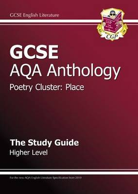 GCSE AQA Anthology Poetry Study Guide (Place) Higher (A*-G Course) by CGP Books