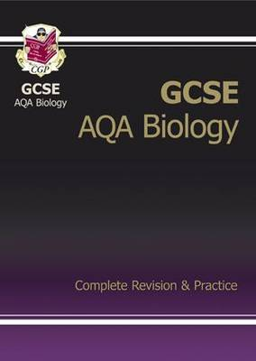 GCSE Biology AQA Complete Revision & Practice by Richard Parsons