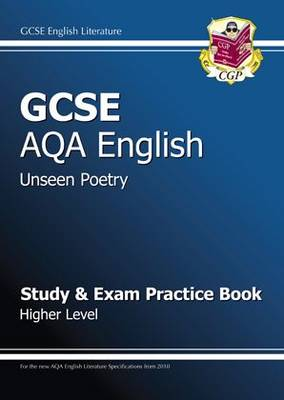 GCSE English AQA Unseen Poetry Study & Exam Practice Book - Higher (for 2014 Exams Only) by CGP Books
