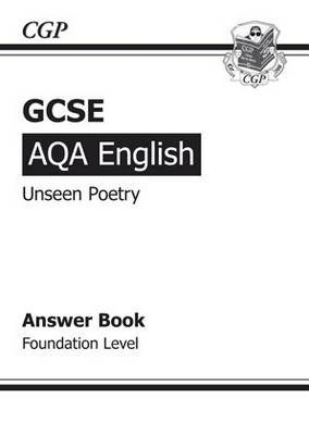 GCSE English AQA Unseen Poetry Answers for Study & Exam Practice Book - Foundation (for 2014 Exams Only) by CGP Books