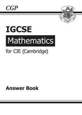 IGCSE Maths CIE (Cambridge) Answers (for Workbook) by Richard Parsons