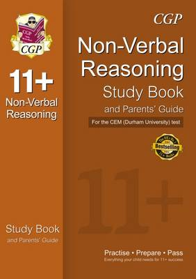 11+ Non-verbal Reasoning Study Book and Parents' Guide for the CEM Test by CGP Books