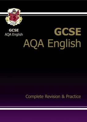 GCSE English AQA Complete Revision & Practice (A*-G Course) by CGP Books