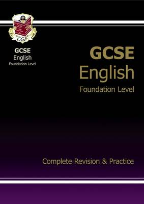 GCSE English Complete Revision & Practice - Foundation by CGP Books