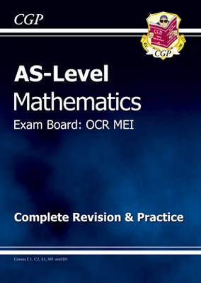 AS Level Maths OCR MEI Complete Revision & Practice by CGP Books