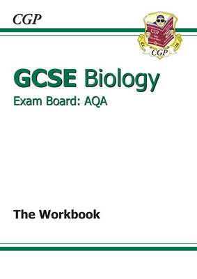 GCSE Biology AQA Workbook (A*-G Course) by CGP Books