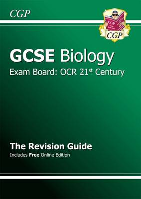 GCSE Biology OCR 21st Century Revision Guide (with Online Edition) (A*-G Course) by CGP Books