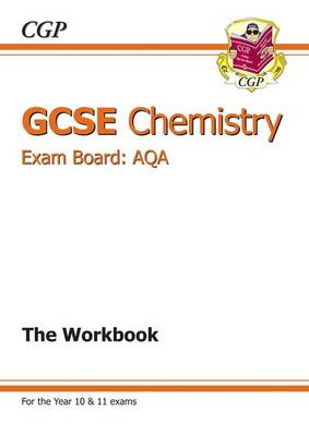 GCSE Chemistry AQA Workbook (A*-G Course) by CGP Books