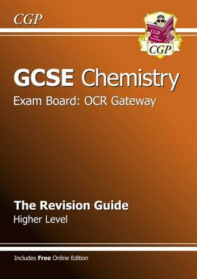 GCSE Chemistry OCR Gateway Revision Guide (with Online Edition) (A*-G Course) by CGP Books