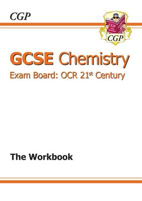 GCSE Chemistry OCR 21st Century Workbook (A*-G Course) by CGP Books