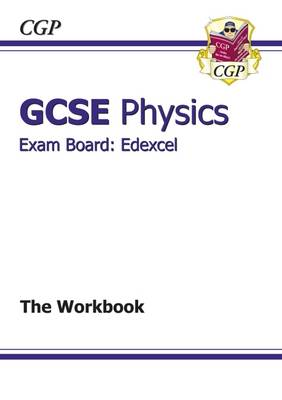 GCSE Physics Edexcel Workbook (A*-G Course) by CGP Books