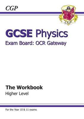 GCSE Physics OCR Gateway Workbook (A*-G Course) by CGP Books