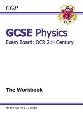 GCSE Physics OCR 21st Century Workbook (A*-G Course) by CGP Books