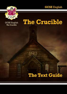 GCSE English Text Guide - The Crucible by CGP Books