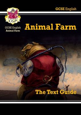 GCSE English Text Guide - Animal Farm by CGP Books