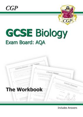 GCSE Biology AQA Workbook Incl Answers - Higher (A*-G Course) by CGP Books
