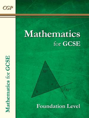 Maths for GCSE, Foundation Level (A*-G Resits) by CGP Books