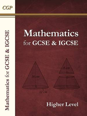 Maths for GCSE and IGCSE, Higher Level/Extended (A*-G Resits) by CGP Books