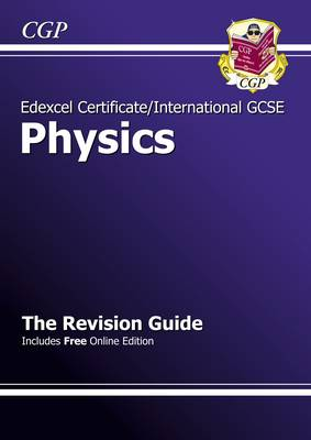 Edexcel Certificate/International GCSE Physics Revision Guide (with Online Edition) by CGP Books