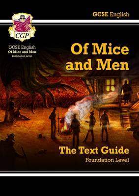 GCSE English Text Guide - Of Mice & Men Foundation by CGP Books