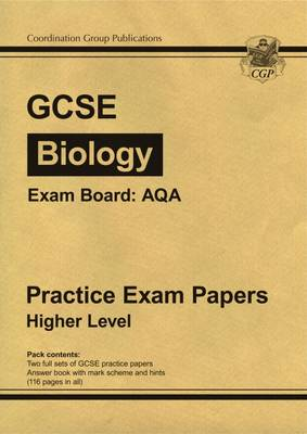 GCSE Biology AQA Practice Papers - Higher (A*-G Course) by CGP Books