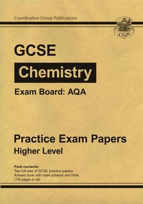GCSE Chemistry AQA Practice Papers - Higher (A*-G Course) by CGP Books