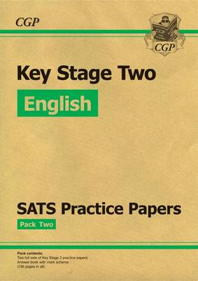 KS2 English SATs Practice Papers: Pack 2 (for the New Curriculum) by CGP Books