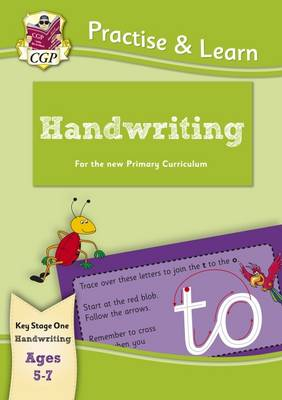 New Curriculum Practise & Learn: Handwriting for Ages 5-7 by CGP Books