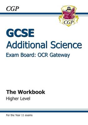 GCSE Additional Science OCR Gateway Workbook - Higher (A*-G Course) by CGP Books