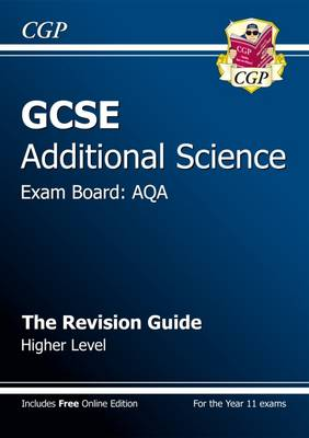 GCSE Additional Science AQA Revision Guide - Higher (with Online Edition) (A*-G Course) by CGP Books