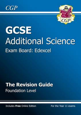 GCSE Additional Science Edexcel Revision Guide - Foundation (with Online Edition) (A*-G Course) by CGP Books