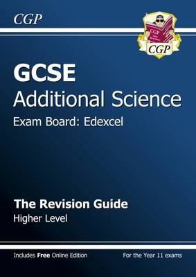 GCSE Additional Science Edexcel Revision Guide - Higher (with Online Edition) (A*-G Course) by CGP Books