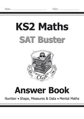KS2 Maths SAT Buster Answer Book (Number Shape, Measures & Data Mental Maths) by CGP Books