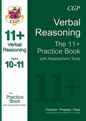 The 11+ Verbal Reasoning Practice Book with Assessment Tests (Ages 10-11) by CGP Books