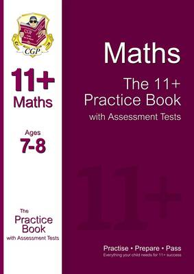 The 11+ Maths Practice Book with Assessment Tests (Ages 7-8) by CGP Books