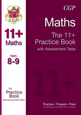 The 11+ Maths Practice Book with Assessment Tests (Ages 8-9) by CGP Books