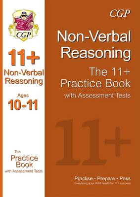 The 11+ Nonverbal Reasoning Practice Book with Assessment Tests (Ages 10-11) by CGP Books