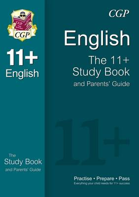 The 11+ English Study Book and Parents' Guide (for GL & Other Test Providers) by CGP Books