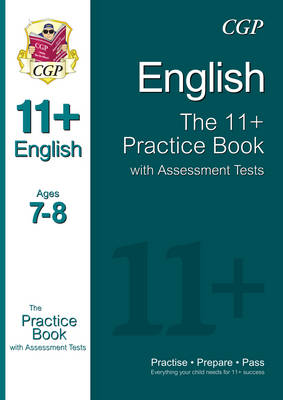 11+ English Practice Book with Assessment Tests Ages 7-8 (for Gl & Other Test Providers) by CGP Books