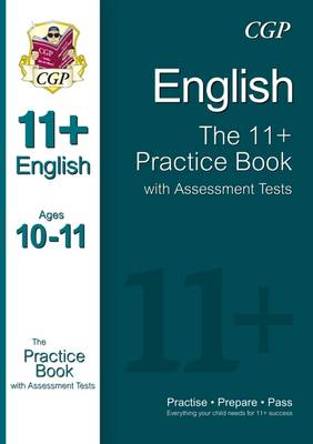 The 11+ English Practice Book with Assessment Tests (Ages 10-11) by CGP Books