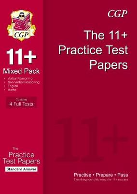 The 11+ Practice Test Papers Mixed Pack: Standard Answers by CGP Books