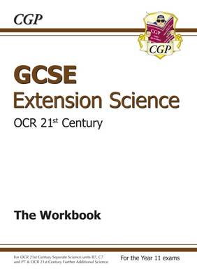 GCSE Further Additional (Extension) Science OCR 21st Century Workbook by CGP Books