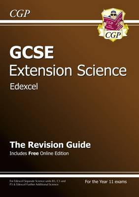 GCSE Further Additional (Extension) Science Edexcel Revision Guide (with Online Edition) (A*-G) by CGP Books