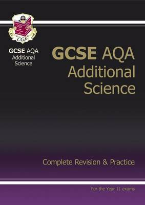 GCSE Additional Science AQA Complete Revision & Practice (A*-G Course) by CGP Books