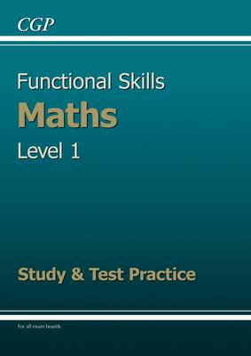 Functional Skills Maths Level 1 - Study and Test Practice by CGP Books